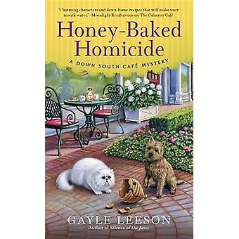 Honey-Baked Homicide by Gayle Leeson - 9781101990827 Book