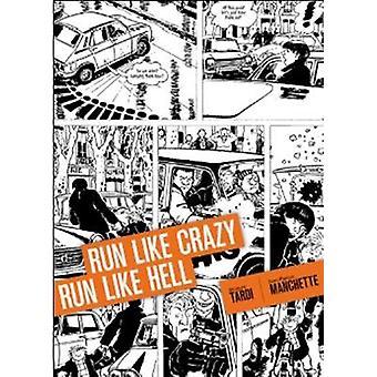 Run Like Crazy Run Like Hell by Jacques Tardi - Jean-Patrick Manchett