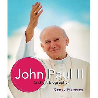 John Paul II - A Short Biography by K. Waters - 9781616367497 Book
