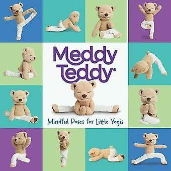 Meddy Teddy - Mindful Poses for Little Yogis by Meddy Teddy - Mindful P