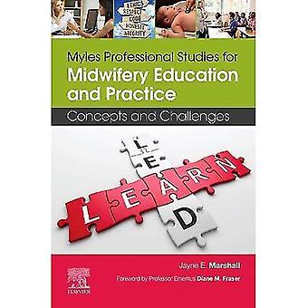 Myles Professional Studies for Midwifery utbildning och praktik: begrepp och utmaningar