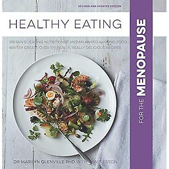 Healthy Eating for the Menopause: Britain's Leading Nutritionist and a Top Chef Create 100 Really, Really Delicious...