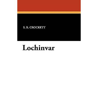 Lochinvar av Crockett & S. R.