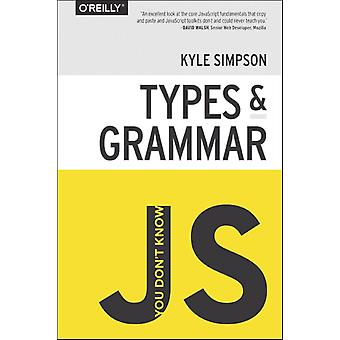 You Don't Know JS: Types & Grammar (Paperback) by Simpson Kyle
