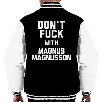 Dont Fuck With Magnus Magnusson Men's Varsity Jacket