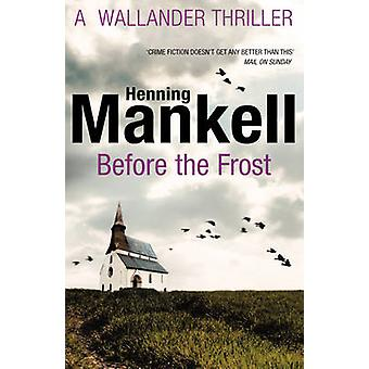 Before The Frost by Henning Mankell - 9780099571797 Book