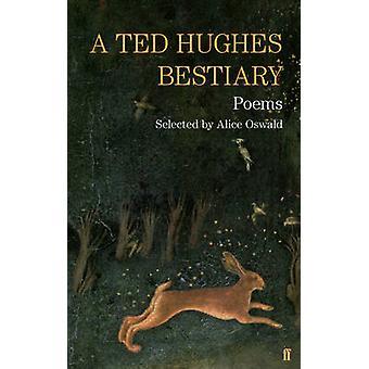 Um bestiário de Ted Hughes - selecionados poemas (principal) por Ted Hughes - 97805713