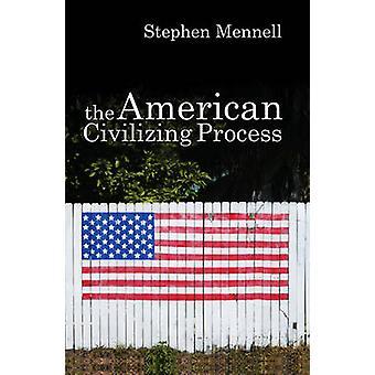 L'américain civiliser les processus par Stephen Mennell - Bo 9780745632094
