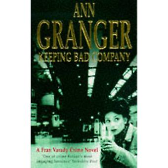 Keeping Bad Company by Ann Granger - 9780747255765 Book