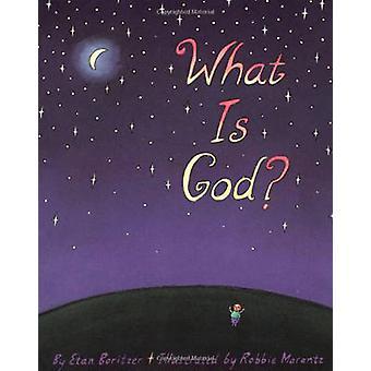 What is God? (New edition) by Etan Boritzer - Robbie Marantz - Etan B