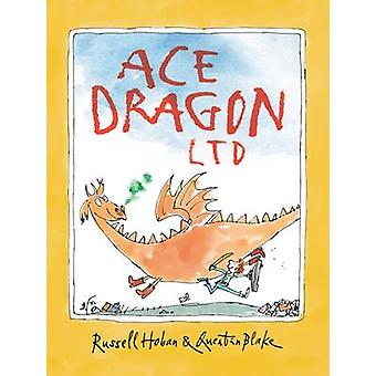 Ace Dragon Ltd by Russell Hoban - Quentin Blake - 9781406357011 Book