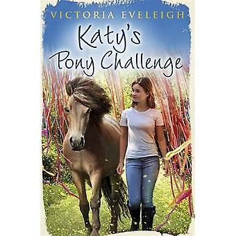 Katy's Pony Challenge by Victoria Eveleigh - 9781444014518 Book