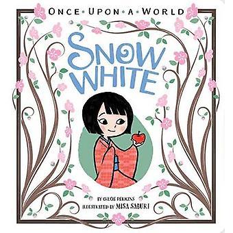 Snow White by Chloe Perkins - Misa Saburi - 9781481471855 Book