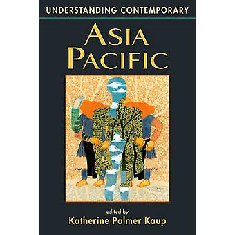 Understanding Contemporary Asia Pacific by Katherine Palmer Kaup - 97