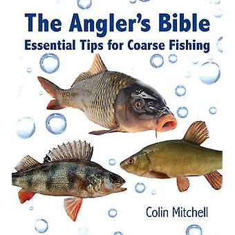The Angler's Bible by Colin Mitchell - 9781742576787 Book