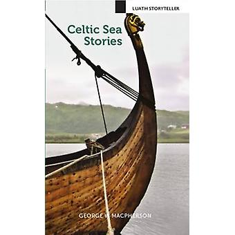 Celtic Sea Stories (2nd Revised edition) by George W. Macpherson - 97