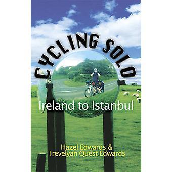 Cycling Solo - Ireland to Istanbul by Hazel Edwards - Trevelyan Quest