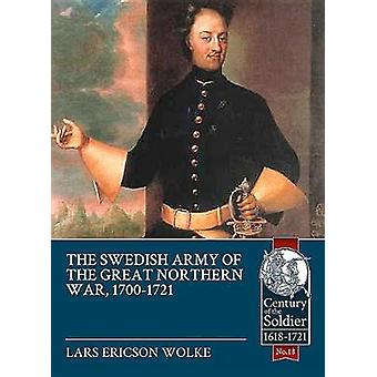 The Swedish Army of the Great Northern War - 1700-1721 by The Swedish