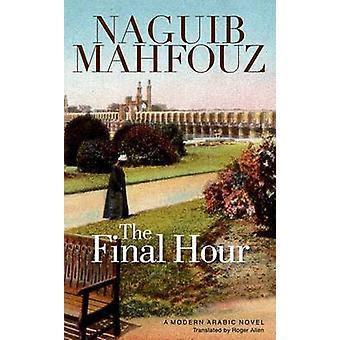 Réservez la dernière heure de Naguib Mahfouz - Roger Allen - 9789774163883