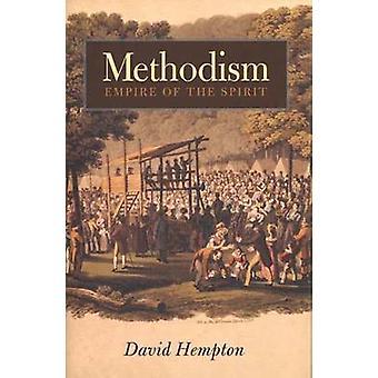Methodism - Empire of the Spirit (New edition) by David Hempton - 9780