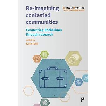 Re-imagining contested communities - Connecting Rotherham through rese