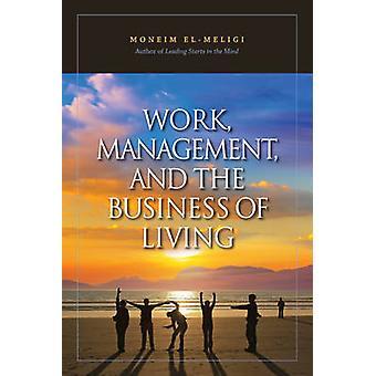 Trabalho - gestão e esse negócio de vida por Moneim El-Meligi - 97