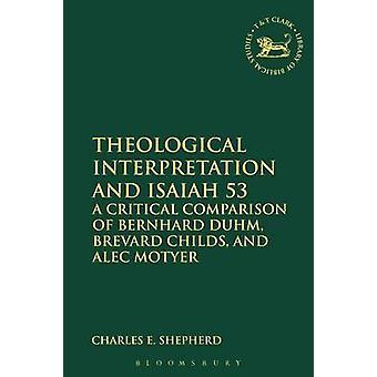 Theologische Deutung und Jesaja 53 von Shepherd & Charles E.