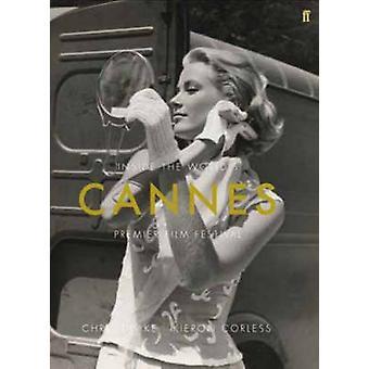 Cannes - Inside the World's Premier Film Festival (Main) by Kieron Cor