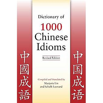 Dictionary of 1 -000 Chinese Idioms by Marjorie Lin - Schalk Leonard