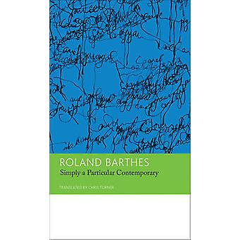 Simply a Particular Contemporary - Interviews - 1970-79 - Essays and In