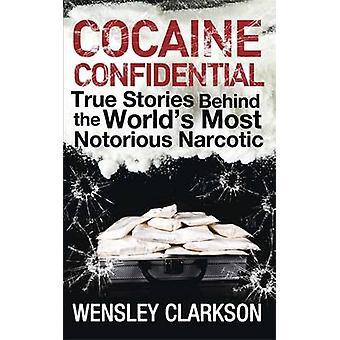 Confidencial - cocaína True histórias por trás do mais famoso do mundo