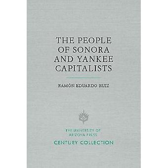 Folket i Sonora och Yankee kapitalister Ramon Eduardo Ruiz - 9