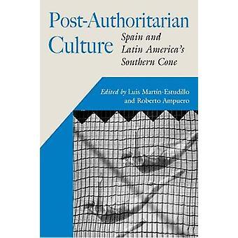 Culture post-autoritaire - Espagne et b cône Sud de l'Amérique latine