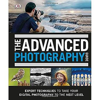 The Advanced Photography Guide: The Ultimate Step-by-Step Manual for Getting the Most from Your� Digital Camera
