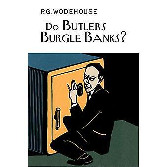 Do Butlers Burgle Banks? (Everyman Wodehouse)