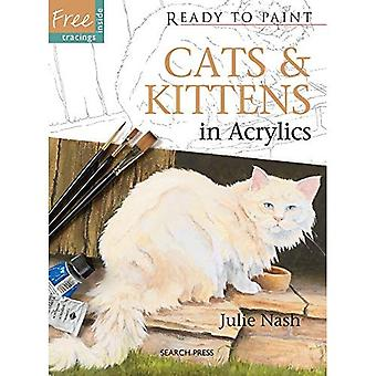 Cats & Kittens: In Acrylics (Ready to Paint)