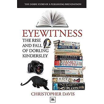 Øjenvidne: Storhed og fald af Dorling Kindersley: The inde i historien om en Publishing fænomen
