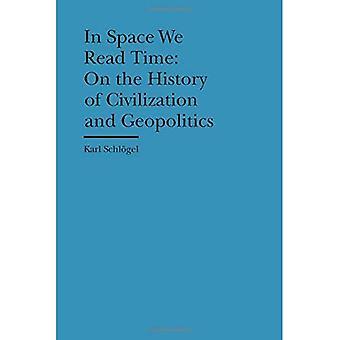 I rymden kan vi läsa tid - på historien av civilisation och geopolitik (Bard Graduate Center kulturella historier av den materiella Worl)