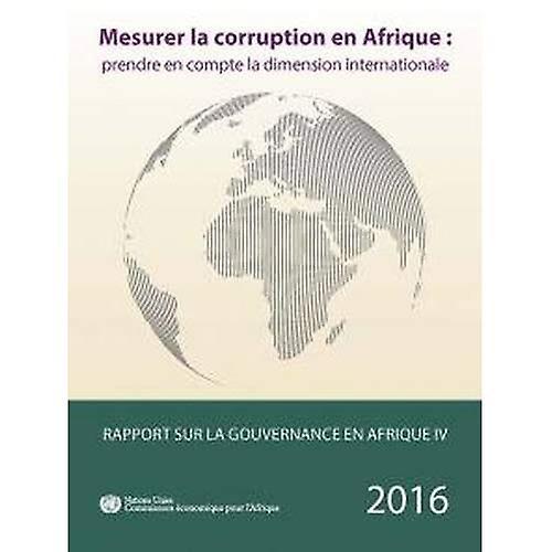 Rapport sur la Gouvernance en Afrique IV  Mesurer la corruption en Afrique - prendre en compte la diPour des hommesion internationale