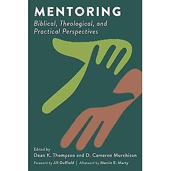 Mentoring: Biblical, Theological, and Practical Perspectives