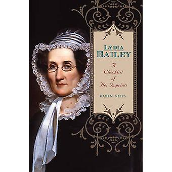 Lydia Bailey A Checklist of Her Imprints by Nipps & Karen
