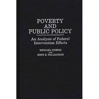 Pobreza e políticas públicas, uma análise dos esforços de intervenção Federal por Morris & Michael