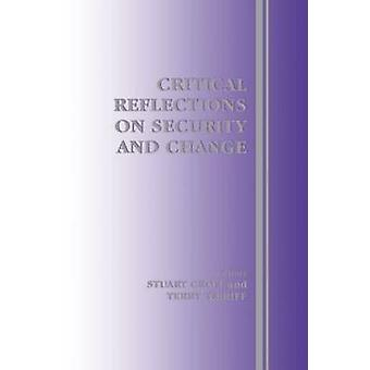 Critical Reflections on Security and Change by Croft & Stuart