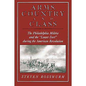 フィラデルフィア民兵と下並べ替え Rosswurm & スティーブン j. によってアメリカ革命の間に腕国とクラス