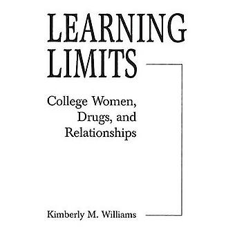 Learning Limits College Women Drugs and Relationships by Williams & Kimberly