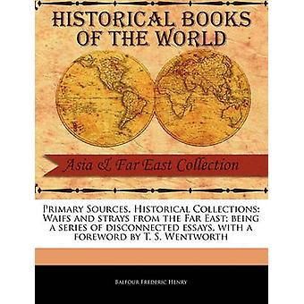 Waifs en zwerfhonden uit het Verre Oosten wordt een aantal verbroken Essays door Henry & Balfour Frederic