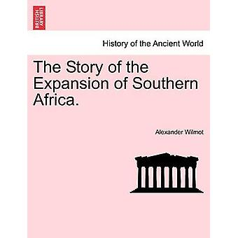 The Story of the Expansion of Southern Africa. by Wilmot & Alexander