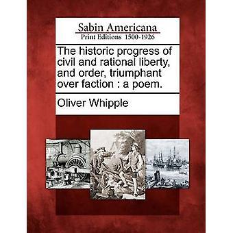 Den historischen Fortschritt der Zivil- und rationalen Freiheit und Ordnung über Fraktion ein Gedicht triumphiert. durch Whipple & Oliver