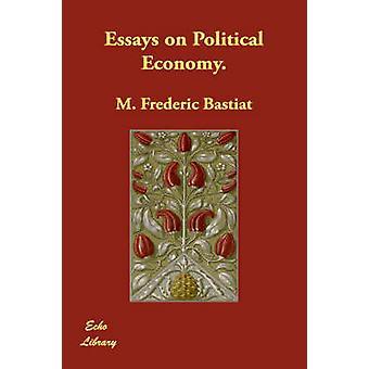 Essays om politisk økonomi. av Bastiat & M. Frederic