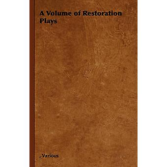 A Volume of Restoration Plays by Various